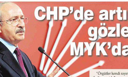 CHP'de gözler artık MYK'da -Vatan