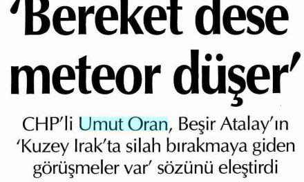 """Bereket dese meteor düşer"" -Cumhuriyet"