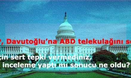 CHP, Davutoğlu'na ABD telekulağını sordu