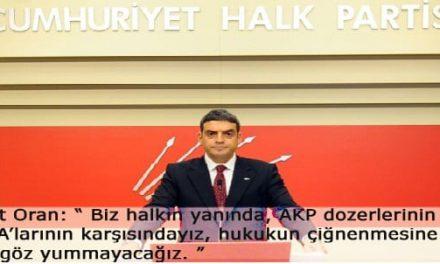 AKP dozerlerinin karşısında, halkın yanındayız.