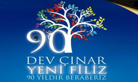 Dev Çınarın 90.Yılı kutlu olsun