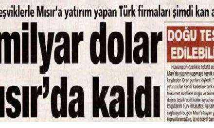 Büyük teşviklerle Mısır'a yatırım yapan Türk firmaları şimdi kan ağlıyor – Posta