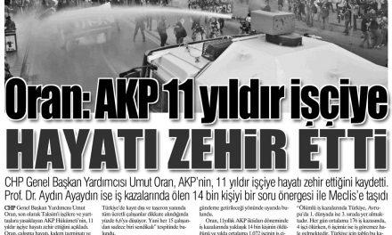 Oran: AKP 11 yıldır işçiye hayatı zehir etti-Yurt Gazetesi