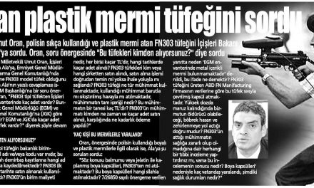 Oran plastik mermi tütefiğini sordu – Yurt Gazetesi