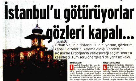 İstanbul'u Götürüyorlar Gözleri Kapalı – Birgün