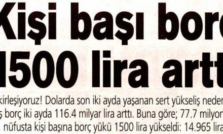 Kişi başı borç 1500 lira arttı – Posta 21.08.2015
