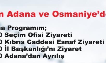 Yarın Adana ve Osmaniye'deyim
