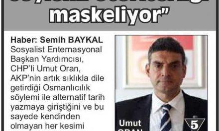 """Oran; """"Osmanlıcılık söylemi  otoriterliğl maskeliyor"""" Bolu Olay"""