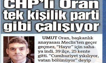 CHP'li Oran tek kişilik parti gibi çalışıyor – Sözcü